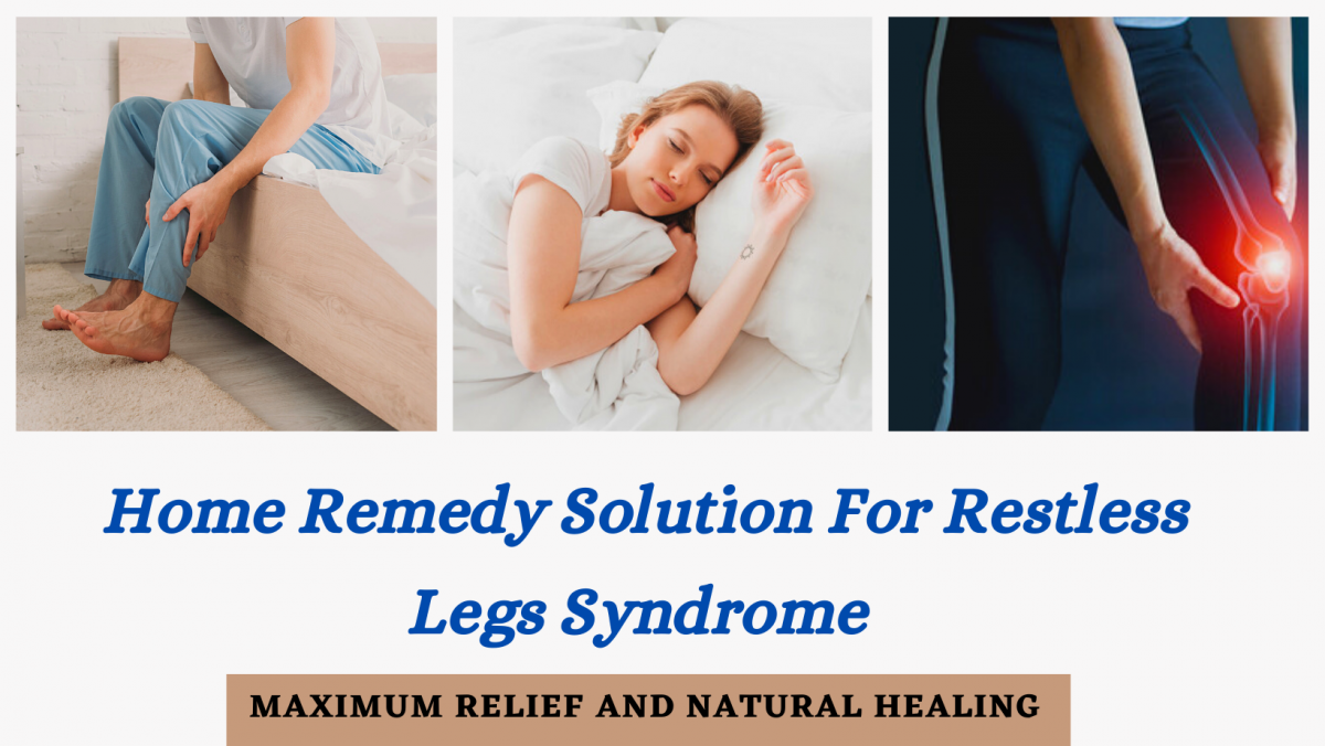 Home Remedy Solutions for Restless Leg Syndrome